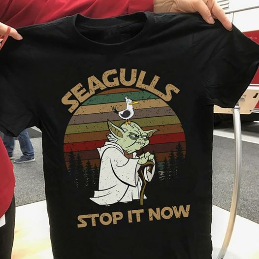 Star Wars Yoda Seagulls Stop It Now T-Shirt Funny Star Wars Gift For Fans Shirt Size S-5XL