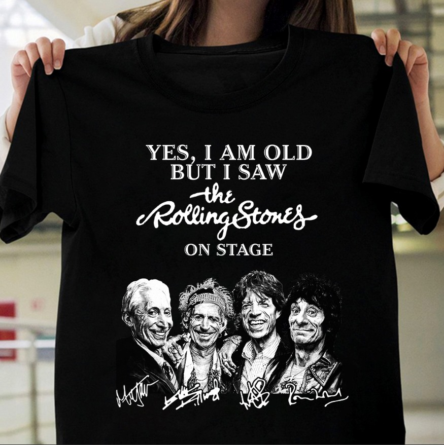 Yes I Am Old But I Saw The Rolling Stones On Stage Unisex T-Shirt All Color Size Up To 5XL